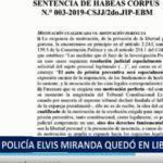 Piura: Policía Elvis Miranda quedó en libertad