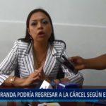 Piura: Policía Miranda podría regresar a la cárcel