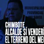 Chimbote: Alcalde sí vendería el terreno del MEGAPLAZA