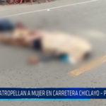 Chiclayo: Atropellan a mujer en carretera Chiclayo – Pomalca