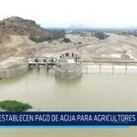 Chiclayo: Establecen pago de agua para agricultores de Olmos