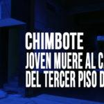 Chimbote: Joven muere al caer del tercer piso de hostal