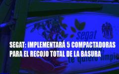 MPT incorporará cinco compactadoras para limpieza pública
