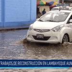 Chiclayo: Trabajos de reconstrucción en Lambayeque aun atrasados