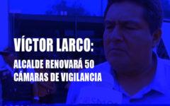 Alcalde de Víctor Larco anuncia repotenciar seguridad ciudadana
