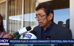Piura: Presentan plan de acondicionamiento territorial