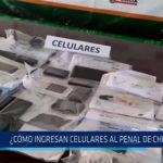 Chiclayo: ¿Cómo ingresan celulares al penal de Chiclayo?
