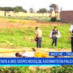 Trujillo: detienen a dos sospechosos de asesinato en palo cilulo en Moche