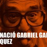 Un día como hoy nace Gabriel García Márquez