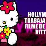 Hollywood trabaja en un filme de Hello Kitty
