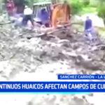 La Libertad: Continuos huaicos afectan campos de cultivos