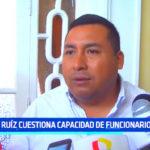 José Ruíz cuestiona capacidad de funcionarios ediles de Trujillo