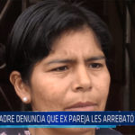 Chiclayo: Madre denuncia que ex pareja les arrebato a sus hijas