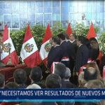 Chiclayo: Necesitamos ver resultados de nuevos ministros