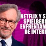 Netflix y Steven Spielberg: Un enfrentamiento de intereses