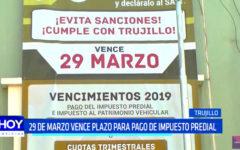 Trujillo: este 29 de marzo vence plazo para pago de impuesto predial