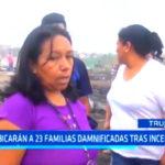 Trujillo: Reubicarán a 23 familias damnificadas tras incendio