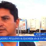 Trabajadores pesqueros bloquearon vía de Evitamiento