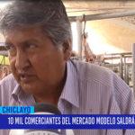 Chiclayo: 10 mil comerciantes del Mercado Modelo saldrán a protestar