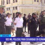 Chiclayo: Dos mil policías para seguridad en semana santa