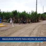 Chiclayo: Inauguran puente para mejora de agricultura