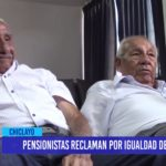 Chiclayo: Pensionistas reclaman por igualdad de pagos