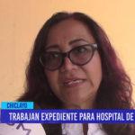 Chiclayo: Trabajan expediente para hospital de Ferreñafe