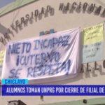 Chiclayo: Alumnos toman UNPRG por cierre de filial de Cajamarca