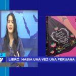 """Chiclayo: Libro """"Había una vez una peruana"""""""