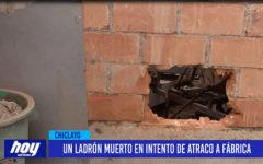 Chiclayo: Un ladrón muerto en intento de atraco a fábrica