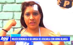 Mujer denuncia a su amiga de atacarla con arma blanca