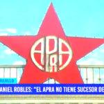 """Daniel Robles: """"el Apra no tiene sucesor del líder"""""""