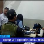 Chiclayo: Cierran siete chicherios cerca al Mercado Modelo
