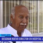 Chiclayo: Designan nuevo director en Hospital Las Mercedes