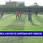 'El Inca' a un paso de campeonar ante Tanguche