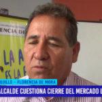 Alcalde cuestiona cierre del mercado La Hermelinda