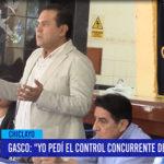 Chiclayo: Gasco: Yo pedí el control concurrente de controlaría