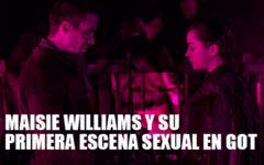 Maisie Williams y su primera escena sexual en Game of Thrones