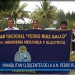 Chiclayo: Inhabilitan 13 docentes de la U.N. Pedro Ruiz Gallo