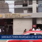 Chiclayo: Judiciales temen regresar a la ley de servicio civil