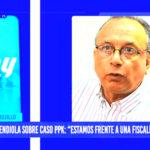 """Mendiola sobre caso PPK: """"estamos frente a una fiscalía fachista"""""""