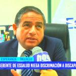 Gerente de EsSalud niega discrimación a discapacitados