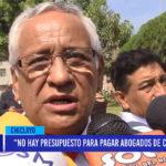 """Chiclayo: """"No hay presupuesto para pagar abogados de consejeros"""""""