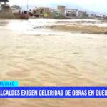 Alcaldes distritales de Trujillo exigen celeridad de obras en quebradas