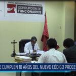 Chiclayo: Se cumplen 10 años del Nuevo Código Procesal Penal