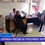Chiclayo: Suspenden a profesor que supuestamente golpeó a alumno