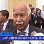 Chiclayo: Ampliarán servicios del Hospital Las Mercedes