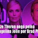 Charlize Theron habló sobre altercado con Angelina Jolie por Brad Pitt