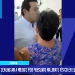 Piura: Denuncian a médico por presunto maltrato físico en hospital regional