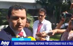 Piura: Gobernador regional responde por cuestionado viaje a Italia
